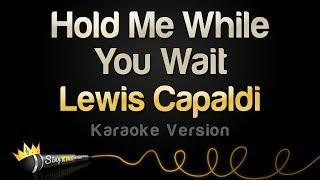 Lewis Capaldi - Hold Me While You Wait (Karaoke Version)