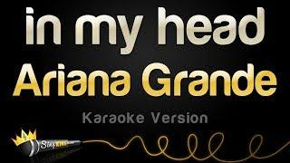 Ariana Grande - in my head (Karaoke Version)