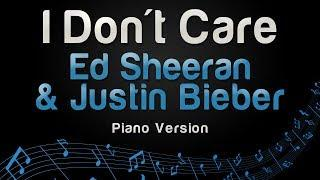 Ed Sheeran & Justin Bieber - I Don't Care (Piano Version)