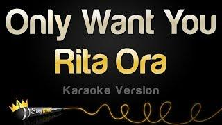 Rita Ora  - Only Want You (Karaoke Version)