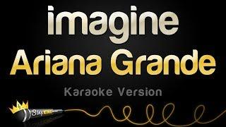 Ariana Grande - imagine (Karaoke Version)