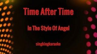 Time After Time (in The Style Of Angel)
