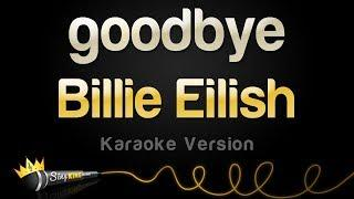Billie Eilish - goodbye (Karaoke Version)