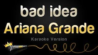 Ariana Grande - bad idea (Karaoke Version)